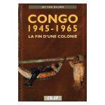 Congo 1945-1965 : La fin d'une colonie