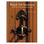 België Art Nouveau : Van Victor Horta tot Antoine Pompe