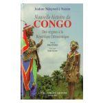 Nouvelle histoire du Congo : Des origines à la République Démocratique