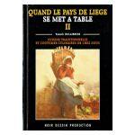 Quand le Pays de Liège se met à table, tome 2