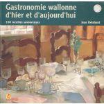Gastronomie wallonne d'hier et d'aujourd'hui - 160 recettes savoureuses