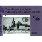 Tienen in oude prentkaarten / Tirlemont en cartes postales anciennes