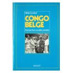 Congo Belge: Portrait d'une société coloniale