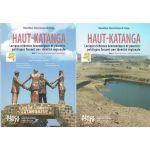 Haut-Katanga: Lorsque richesses économiques et pouvoirs politiques forcent une identité régionale, 2 volumes