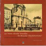 Les «trams chocolat» bruxellois - De Brusselse «chocolattentrams»
