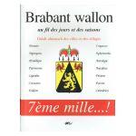 Brabant Wallon au fil des jours et des saisons: Guide-Almanach des villes et des villages
