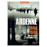 Ardenne 1944-1945 : Sur les traces des combattants