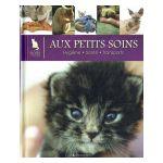 Le Monde secret des Chats : Aux petits soins. Hygiène. Santé. Transports