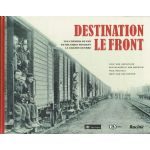Destination Front : Les chemins de fer belges pendant la Grande Guerre