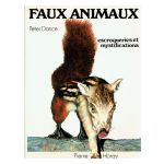 Faux animaux : escroqueries et mystifications