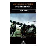 Fort Eben Emael. Mai 1940