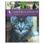 Le Monde secret des Chats : Amour de chaton. Naissance. Développement. Socialisation