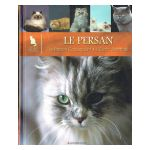 Le Monde secret des Chats : Le Persan. Le Persan Colourpoint. L'Exotic Shorthair