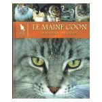 Le Monde secret des Chats : Le Maine Coon. Le Norvégien. Le Sibérien
