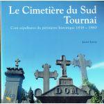 Le Cimetière du Sud de Tournai : Cent sépultures du périmètre historique 1838-1860