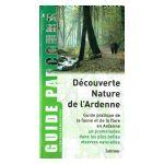 Découverte Nature de l'Ardenne : Guide pratique de la faune et de la flore en Ardenne