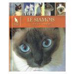 Le Monde secret des Chats : Le Siamois. Le Thaï. Le Balinais