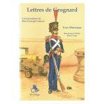 Lettres de Grognard. Correspondance de Benoît Joseph Lamoral