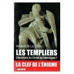 Les Templiers: Chevaliers du Christ ou hérétiques?