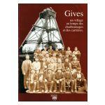 Gives : un village au temps des charbonnages et des carrières