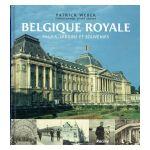 Belgique Royale : Palais, Jardins et Souvenirs