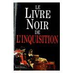Le Livre Noir de l'Inquisition: Les grands procès