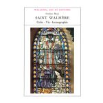 Wallonie, Art et Histoire : Saint Walhère : Culte - Vie - Iconographie