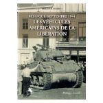 Belgique: Septembre 1944. Les véhicules américains de la Libération