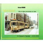 Verviers. Ville et région parcourues en tram : De Renoupré à Pépinster 1919 - 1969