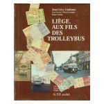 Les Tramways au Pays de Liège, tome 3 : Liège, aux fils des trolleybus