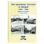 Het openbaar vervoer in België 1945 - 1960 : Beleid en realiteit