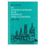 De Buurtspoorwegen in de provincie West-Vlaanderen 1885 - 1967