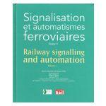 Signalisation et automatismes ferroviaires, tome 1