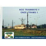 Nos chemins de fer / Onze spoorwegen 6 : Nos tramways / Onze trams 1