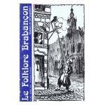 Le Folklore Brabançon - Histoire et vie populaire, n° 281