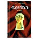 La magie blanche tome 2
