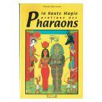 La Haute Magie pratique des Pharaons