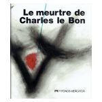 Le meurtre de Charles Le Bon