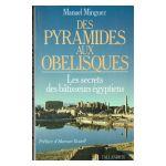 Des pyramides aux obélisques : Les secrets des bâtisseurs égyptiens