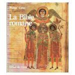 La Bible romane : Chefs-d'oeuvre de l'enluminure