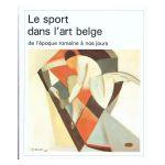 Le sport dans l'art belge de l'époque romaine à nos jours