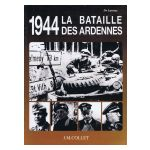 1944 : La bataille des Ardennes