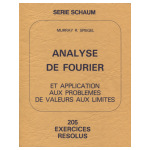 Analyse de Fourier et application aux problèmes de valeurs aux limites - 205 exercices résolus