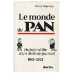 Le monde de Pan: histoire drôle d'un drôle de journal, 1945 - 2002