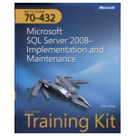Microsoft SQL Server 2008 - Implementation and Maintenance - Self-paced Training Kit