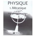 Physique. Tome 1: Mécanique - Solutions et corrigés des problèmes