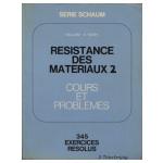 Résistance des matériaux 2 - Cours et problèmes. 345 exercices résolus