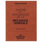 Théorie et applications de la mécanique générale - 720 exercices résolus
