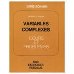 Variables complexes: cours et problèmes - 640 exercices résolus